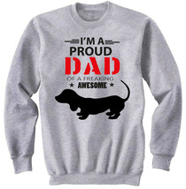 DACHSHUND PUPPY - IM A PROUD DAD - NEW COTTON GREY SWEATSHIRT - $31.88