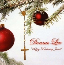 HAPPY BIRTHDAY JESUS by Donna Lee