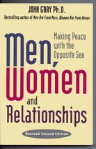Men, Women and Relationships: Making Peace With the Opposite Sex Gray, John - $1.83