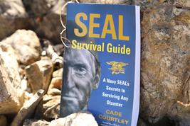SEAL Survival Guide: Secrets to Surviving Any Disaster by Cade Courtley - $14.95