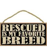 """Rescued is My Favorite Breed Dog Sign Plaque Dog 10"""" x 5"""" - $10.95"""