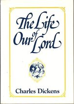 The Life of Our Lord: Written Expressly for His Children by Charles Dick... - $1.96