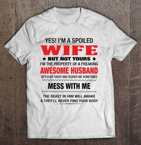 Yes I'm A Spoiled Wife But Not Yours I'm The Property Awesome Husband T-shirt