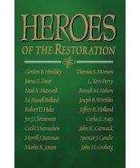 Heroes of the restoration Gordon B. Hinckley - $2.00