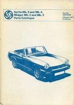 Sprite Mk.3 And Mk.4, Midget Mk.2 And Mk.3 Parts Catalogue. Part No Akm ... - $19.00