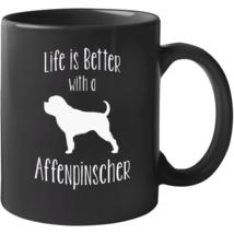 Life Is Better With An Affenpinscher Mug - $22.99