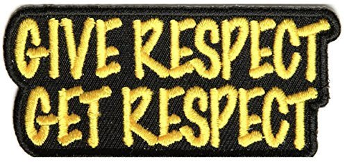 Give Respect Get Respect PATCH - 3x1.5 inch