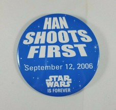 Han Shoots First Pin Star Wars Is Forever September 12, 2006 - $9.99