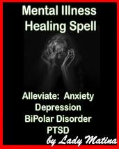 Mental Illness Healing Spell -Alleviate Anxiety Depression BiPolar Disorder PTSD - $78.75