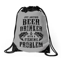 Just Another Beer Drinker With A Fishing Problem Drawstring Bags - $30.00