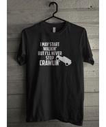 I may start walkin but i'll never stop crawlin Men's T-Shirt - Custom (5... - $19.12+