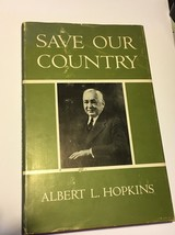 Save Our Country Albert Hopkins Inscribed - $41.16