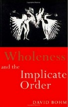 Wholeness and the Implicate Order by David Bohm,quantum physics, philos... - $13.95