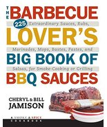 The Barbecue Lover's Big Book of BBQ Sauces: 225 Extraordinary Sauces, R... - $18.52