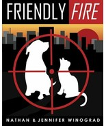 Friendly Fire : Truth about Animal Shelters : Nathan & Jennifer Winograd... - $12.55
