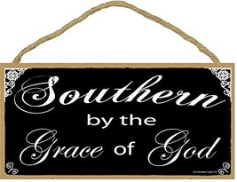 "Southern By The Grace Of God Black & White SIGN Plaque 5X10"" - $12.86"