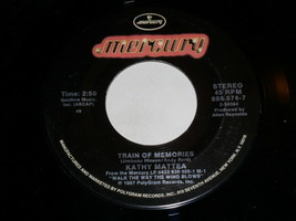Kathy Mattea Train Of Memories Evenin 45 Rpm Record Vintage Mercury Label - $12.99