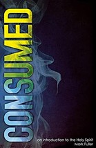 Consumed: An Introduction to the Holy Spirit [Paperback] Mark Fuller image 2