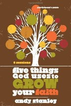 Five Things God Uses to Grow Your Faith Participant's Guide [Paperback] Stanley, image 1