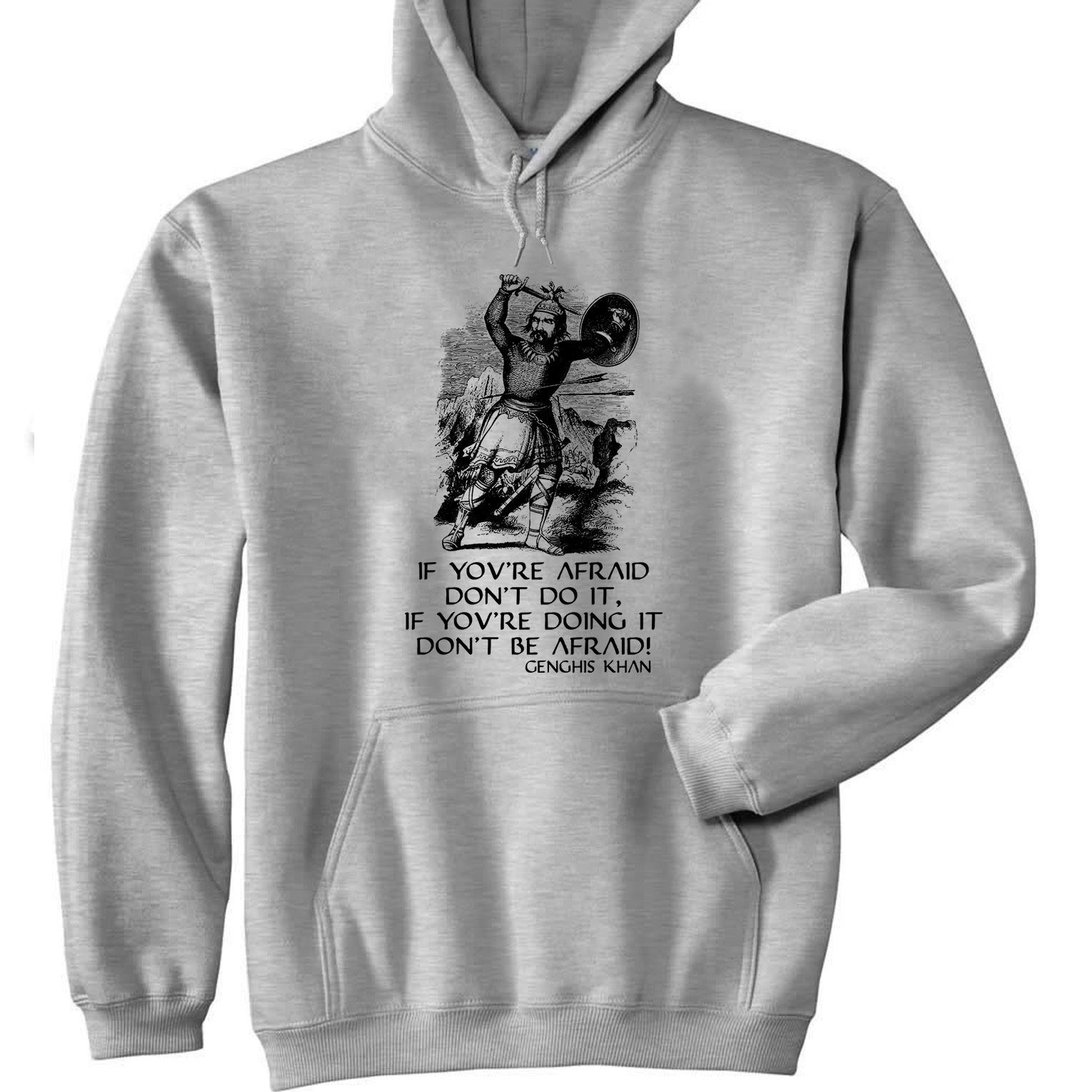 GENGHIS KHAN AFRAID QUOTE - NEW COTTON GREY HOODIE