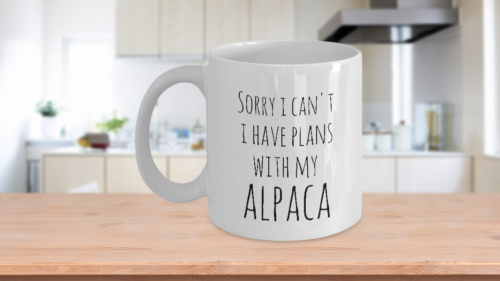 Primary image for Alpaca Mug Sorry I Can't I Have Plans With My Alpaca Coffee Cup Ceramic White