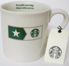 Starbucks Proudly Serving Those Who Serve Coffee Mug NEW - $32.98