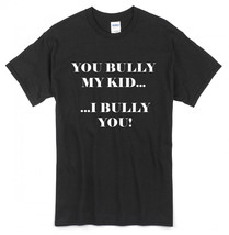 "Anti-Bullying Shirt - ""Bully My Kid...I Bully YOU!"" No Bullies Allowed (... - $17.34+"