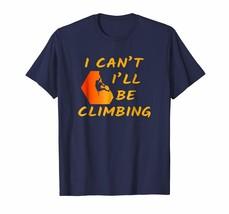 New Shirts - Rock Climbing T-shirt Funny Saying Mountain Climber Gift Men - $19.95+