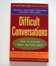 DIFFICULT CONVERSATIONS How To Discuss What Matters Most ~ Stone Patton ... - $9.99