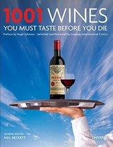 1001 Wines You Must Taste Before You Die [Hardcover] Universe; Beckett, ... - $10.19