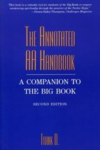 The Annotated AA Handbook: A Companion to the Big Book [Paperback] Dwyer... - $11.87
