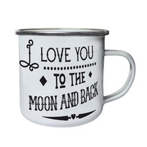 I Love You To The Moon And Back Retro,Tin, Enamel 10oz Mug k768e - $13.13