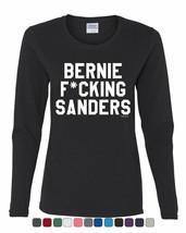 Bernie F*cking Sanders Women's Long Sleeve Tee Vote Democrat 2020 Elections - $14.29+