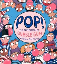Pop!: The Invention of Bubble Gum [Hardcover] McCarthy, Meghan - £6.51 GBP