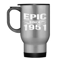 Epic since 1951 67th birthday Travel Mug - $21.99