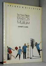 Explore and Discover: The Ann Arbor Hands-On Museum, Exhibits Guide Crane, H. Ri