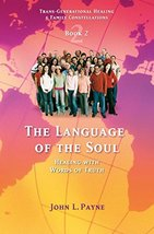The Language of the Soul: Healing with Words of Truth Book 2 (Trans-Gene... - $5.37