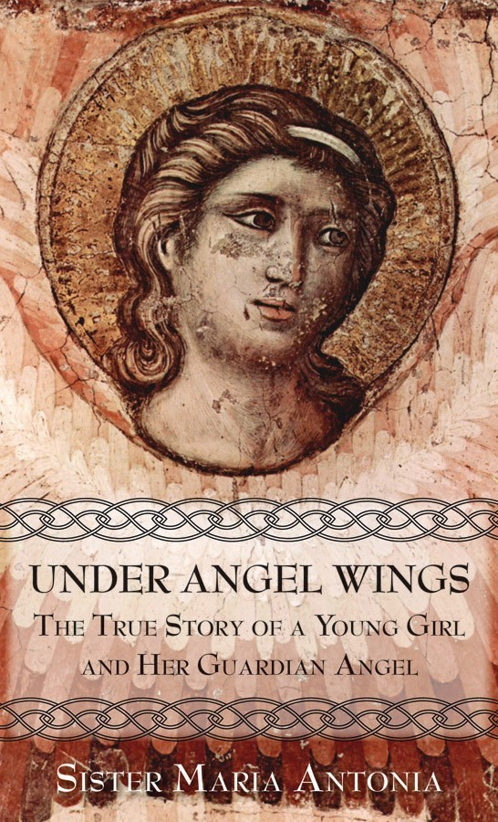 Under angel wings the true story of a young girl and her guardian angel