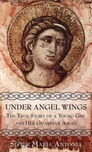 Under angel wings the true story of a young girl and her guardian angel thumb200