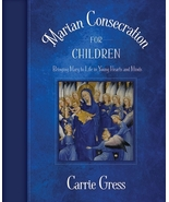 Marian Consecration for Children: Bringing Mary to Life in Young Hearts ... - $20.95