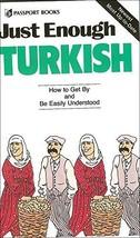 Just Enough Turkish (Just Enough Phrasebook Series) [Paperback] Passport... - $5.00