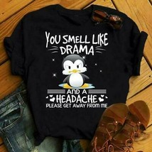 Penguin You Smell Like Drama And A Headache Please Get Away Men T-Shirt ... - £12.90 GBP+