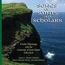 SONGS OF SAINTS & SCHOLARS by Notre Dame Folk Choir