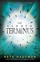 The Klaatu Terminus (Klaatu Diskos) Hautman, Pete image 2