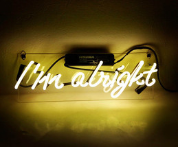 "Handmade 'I'm Alright' Art Light Banner Neon Light Sign 14""x6"" - $59.00"