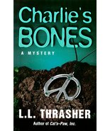 Charlie's Bones: A Mystery Thrasher, L.L. - $15.00