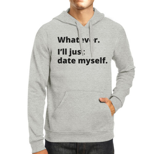 Date Myself Unisex Grey Pullover Hoodie Humorous Graphic Gift Ideas