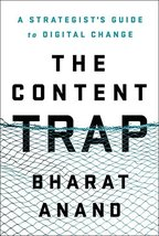 The Content Trap: A Strategist's Guide to Digital Change Anand, Bharat - $8.69