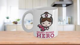 Nurse Gift Mom Hero Coffee Mug - $14.79+