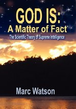 GOD IS: A Matter of Fact - The Scientific Theory of Supreme Intelligence... - $19.79